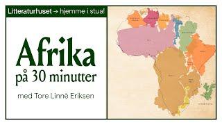 Afrika på 30 minutter med Tore Linné Eriksen