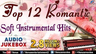 top 12 romantic soft instrumental audio jukebox