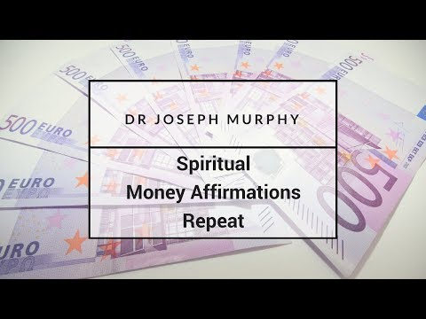Joseph Murphy - Spiritual Affrimations for Money - Master Key To Wealth - Morning Meditation - LOA