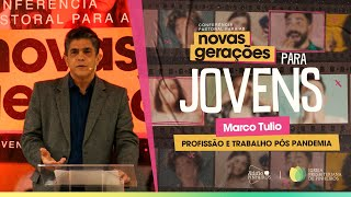 PROFISSÃO E TRABALHO PÓS-PANDEMIA   Presb. Marco Tullio Vasconcelos   [IPPTV]