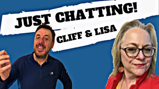 Just Chatting!! Cliff & Lisa