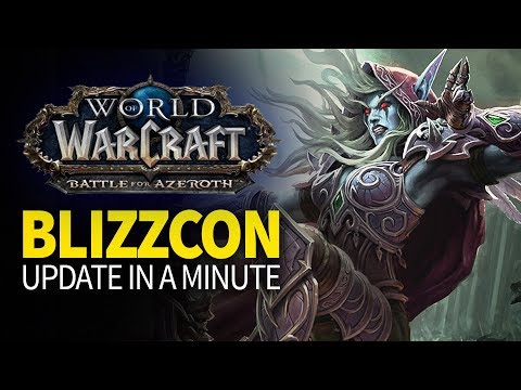World of Warcraft - Blizzcon 2017 Update in a Minute - Battle for Azeroth Expansion & more