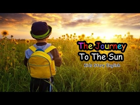 The Journey To The Sun  Kids Story English