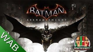 Batman Arkham Knight Review - Worth a Buy?