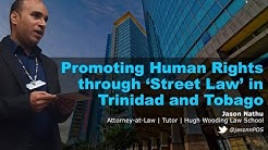 Jason Nathu - Promoting Human Rights Through Street Law In Trinidad and Tobago