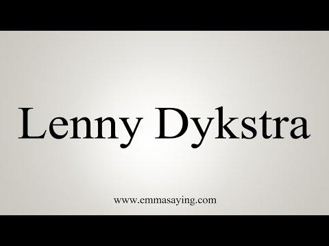 How to Pronounce Lenny Dykstra