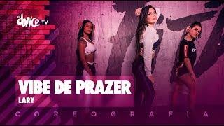 Vibe de Prazer - Lary | FitDance TV (Coreografia) Dance Video