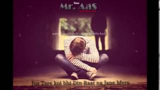 Juz tere koi bhi din raat na jane mere | Mr  AaS | Ahmad Faraz