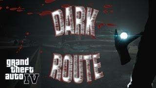 GTA 4 - Dark Route (2013)