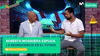 Al Ángulo: Roberto Mosquera y la neurociencia en el fútbol