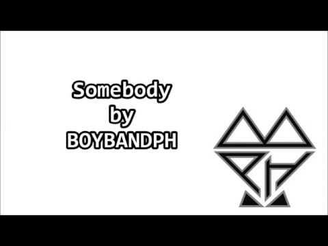 Somebody by BoybandPH // LYRICS ON SCREEN