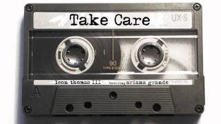 Take care preview.. Leon Thomas III feat Ariana Grande (Metro Hearts)