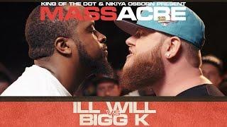 Ill Will vs Bigg K
