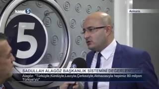 Sadullah Alagöz Başkanlık Sistemini Değerlendirdi