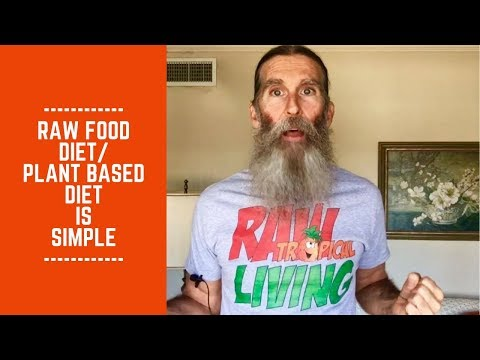 Raw Food Diet/ Plant Based Diet is Simple: Don't Complicate It!