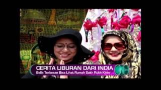 Ini Marissa Haque, Isabella & Chikita Fawzi Berlibur Ke India (Go Spot 12 Feb 2017)