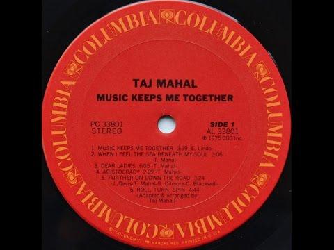 Taj Mahal - Music Keeps Me Together (Full Album)