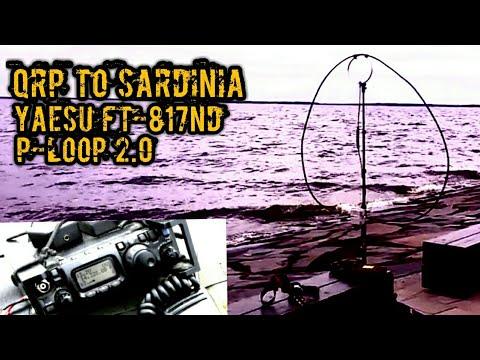 QRP Portable Yaesu FT-817ND & CHA P-LOOP 2.0  SSB to Sardinia