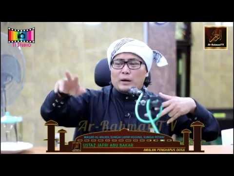 Ustaz Jafri Abu Bakar - Amalan Penghapus Dosa