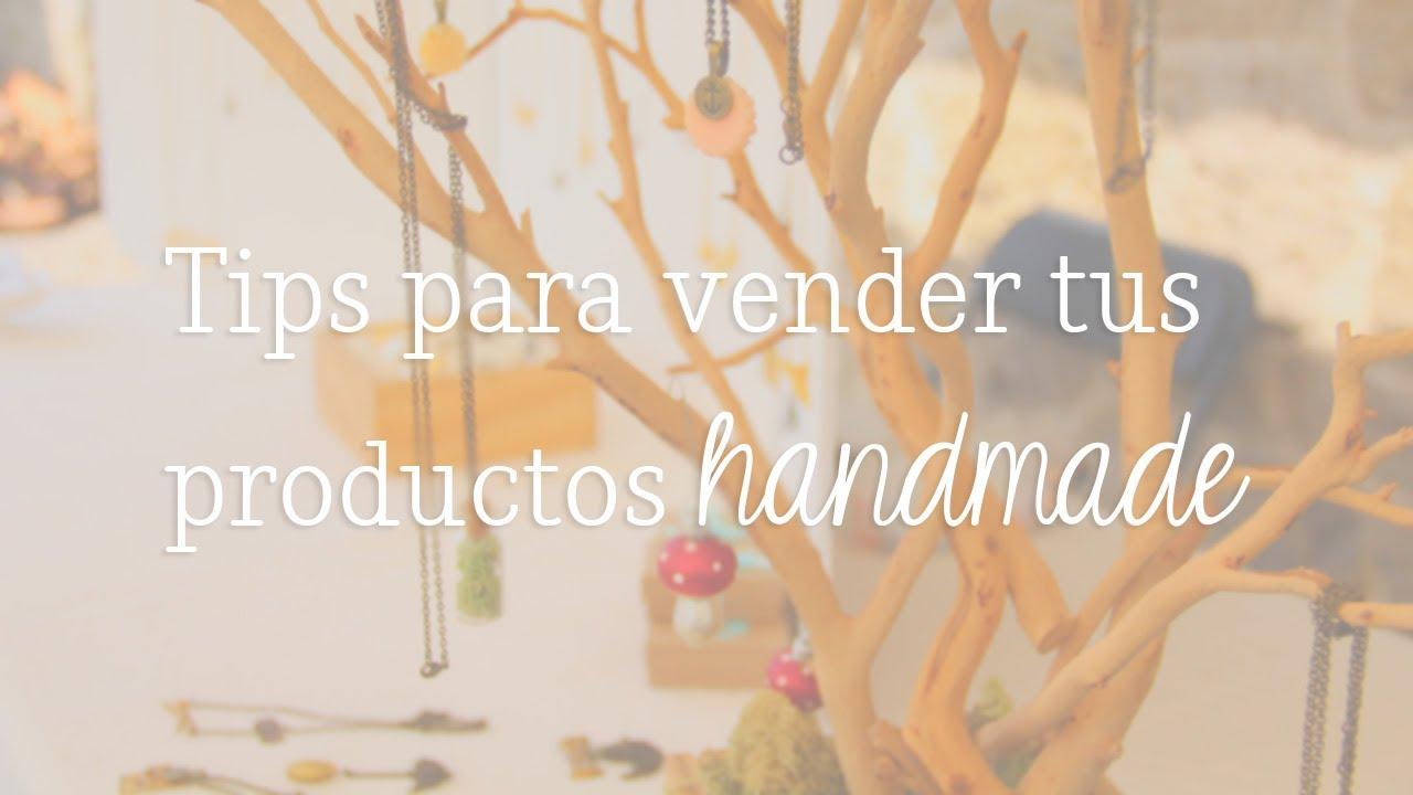 Tips para vender tus productos hechos a mano bazar manos - Cosas hechas a mano para vender ...
