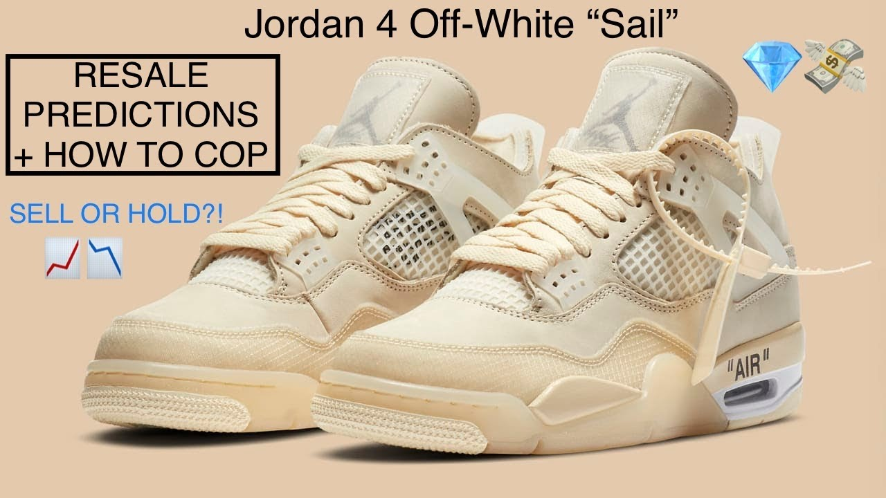 RESALE PREDICTIONS + HOW TO COP - Off White Jordan 4 Sail (Sell or Hold?!)