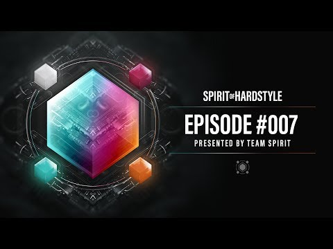 007 | Spirit Of Hardstyle Podcast | Presented by Team Spirit