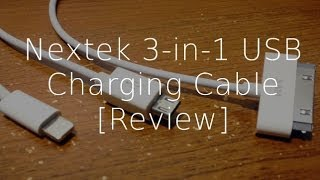 review nextek 3 in 1 usb charging cable 30 pin dock microusb lighting port   geekhelpinghand