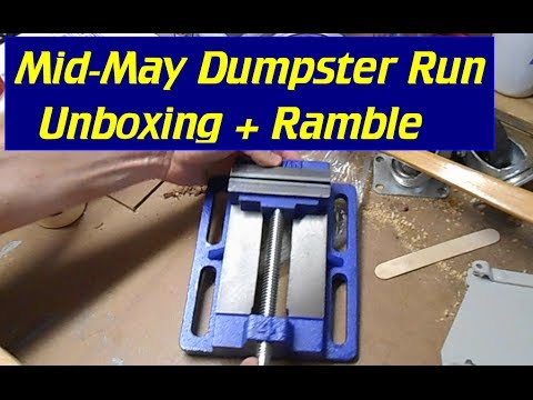 Mid-May Ramble, Dumpster Dives, & New Tool Unboxing