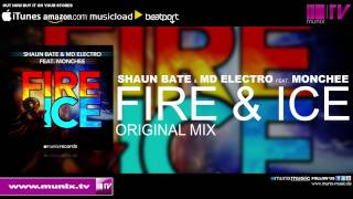 Shaun Bate & MD Electro feat Monchee - Fire & Ice (Original Mix) HD