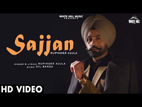 Sajjan (Full Song) | Rupinder Aujla | New Punjabi Song 2020 | White Hill Music - Download full HD Video mp4