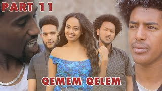 New Eritrean Series movie  2020 -QEMEM QELEM  part 11//ቀመም ቀለም 11ይ ክፋል