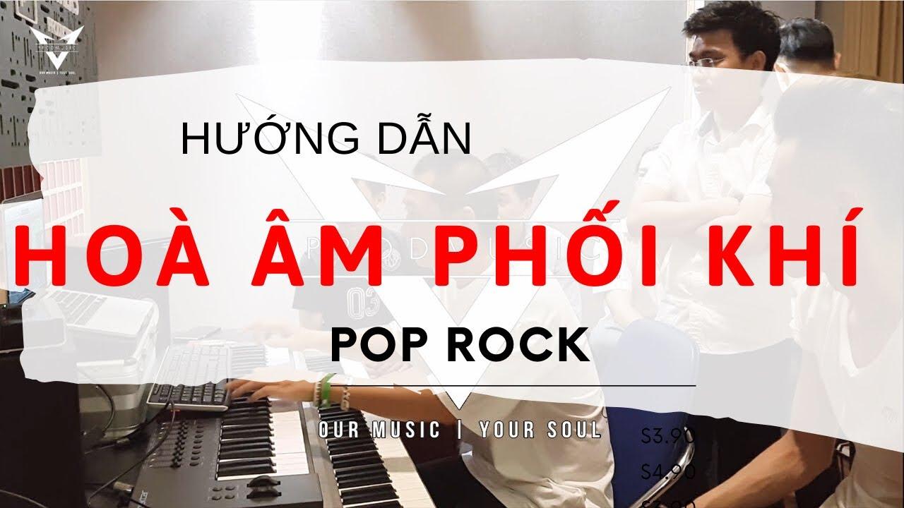Hướng Dẫn Hoà âm phối khí – Pop Rock