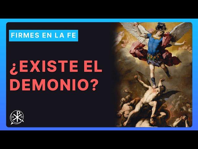 ¿Existe el Demonio? | Firmes en la fe - P Gabriel Zapata