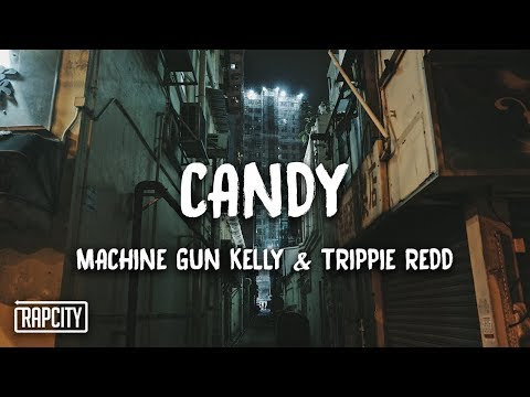 Machine Gun Kelly - Candy ft. Trippie Redd (Lyrics)