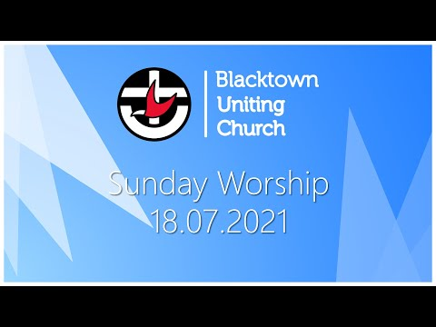 Sunday Worship - 18.07.2021 (feat. Rev John Barr)