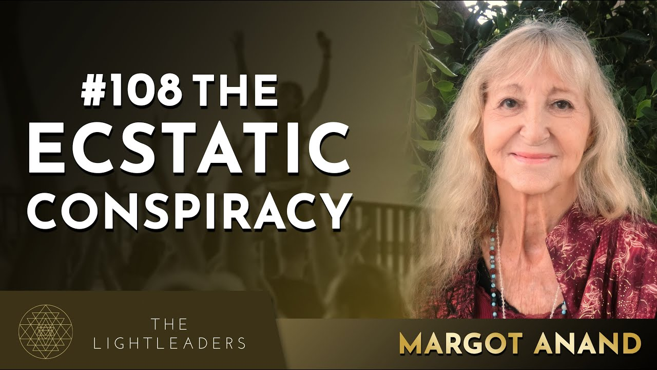 #108 - The Ecstatic Conspiracy - Tantra Master Margot Anand