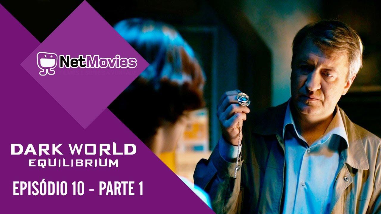 Dark World Equilibrium - Episódio 10 - PARTE 1/5 | Netmovies