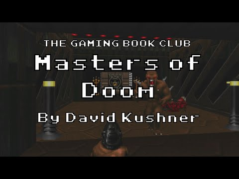 The Gaming Book Club - Masters of Doom by David Kushner
