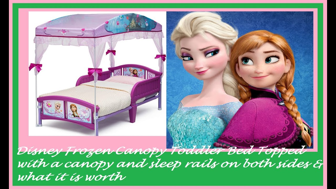 Disney Frozen Canopy Toddler Bed Topped with a canopy and sleep rails on both sides u0026 itu0027s worth - YouTube  sc 1 st  YouTube : frozen toddler bed canopy - memphite.com