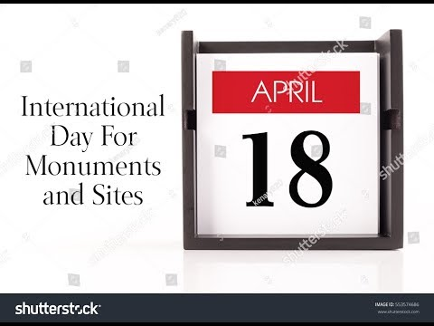 World Heritage Day april 18th || International Day For Monuments and Sites