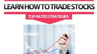 How To Trade Stocks ⇒ The Best 2014 Strategies