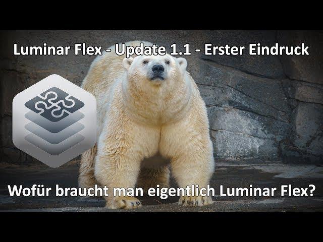 4K // Luminar Flex 1.1 - Wofür braucht man Luminar Flex wenn man Lightroom oder Photoshop hat?