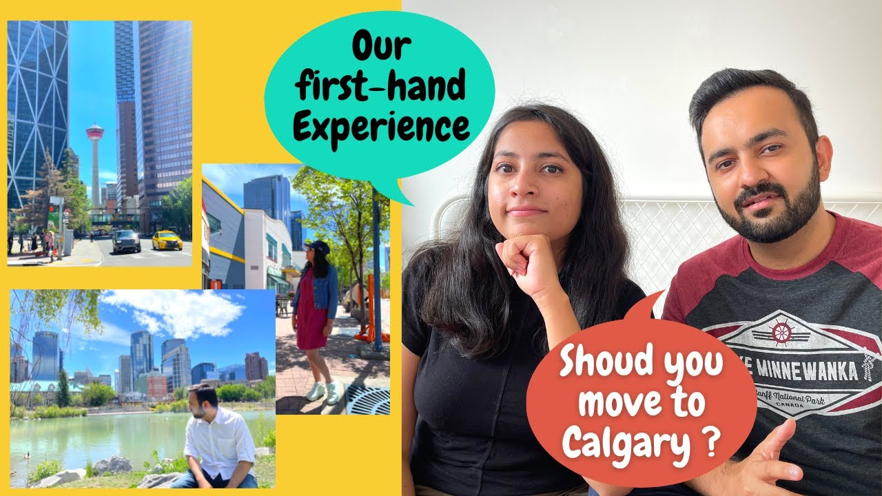 SHOULD YOU MOVE TO CALGARY?   Our first hand experience   Cost of living   Job Market   Weather