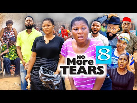 NO MORE TEARS SEASON 8 (New Movie) Destiny Etiko 2021 Latest Nigerian Nollywood Movie 7020p