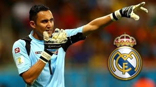Keylor Navas ► Welcome to Real Madrid l Best Saves HD