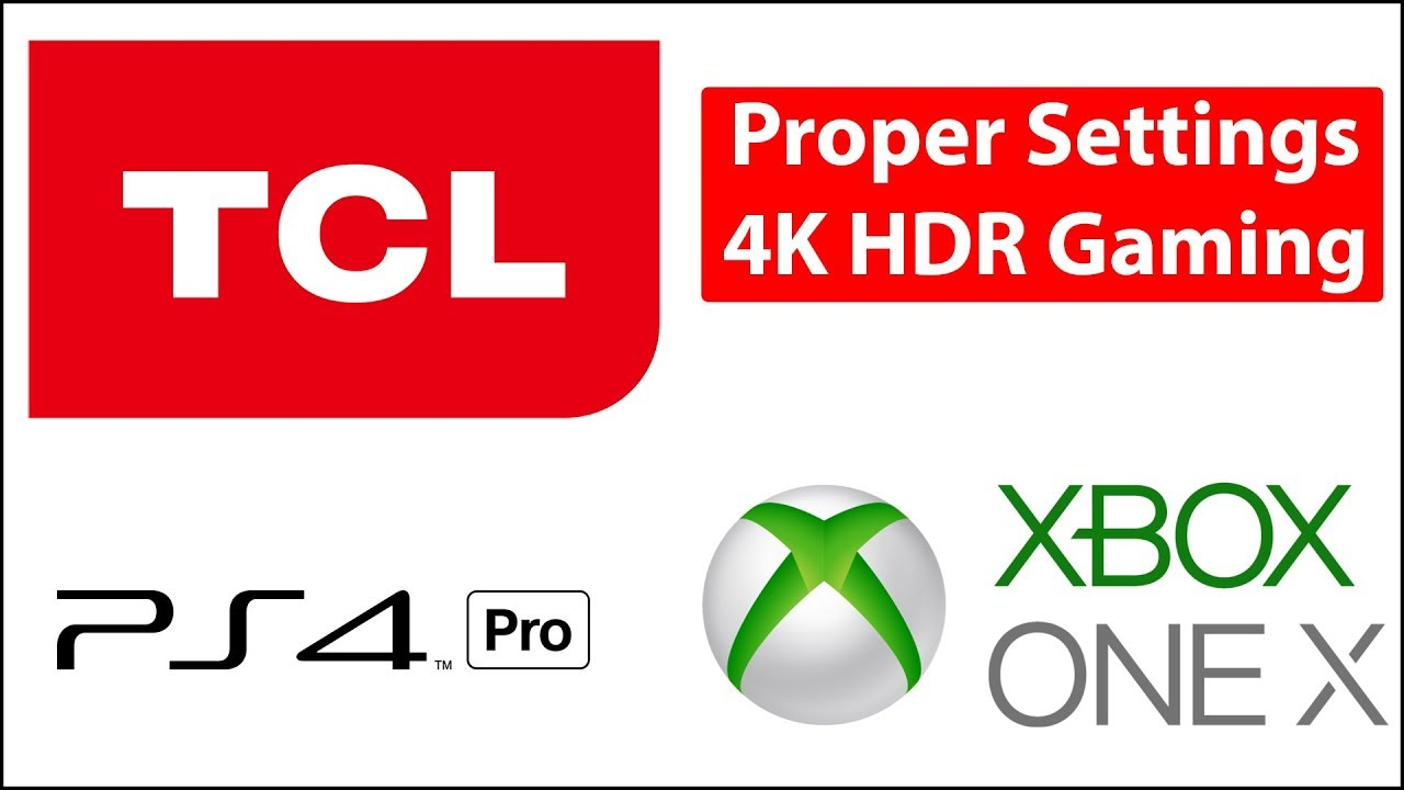 TCL 55P607   4K HDR Settings for Xbox One X and PS4 Pro