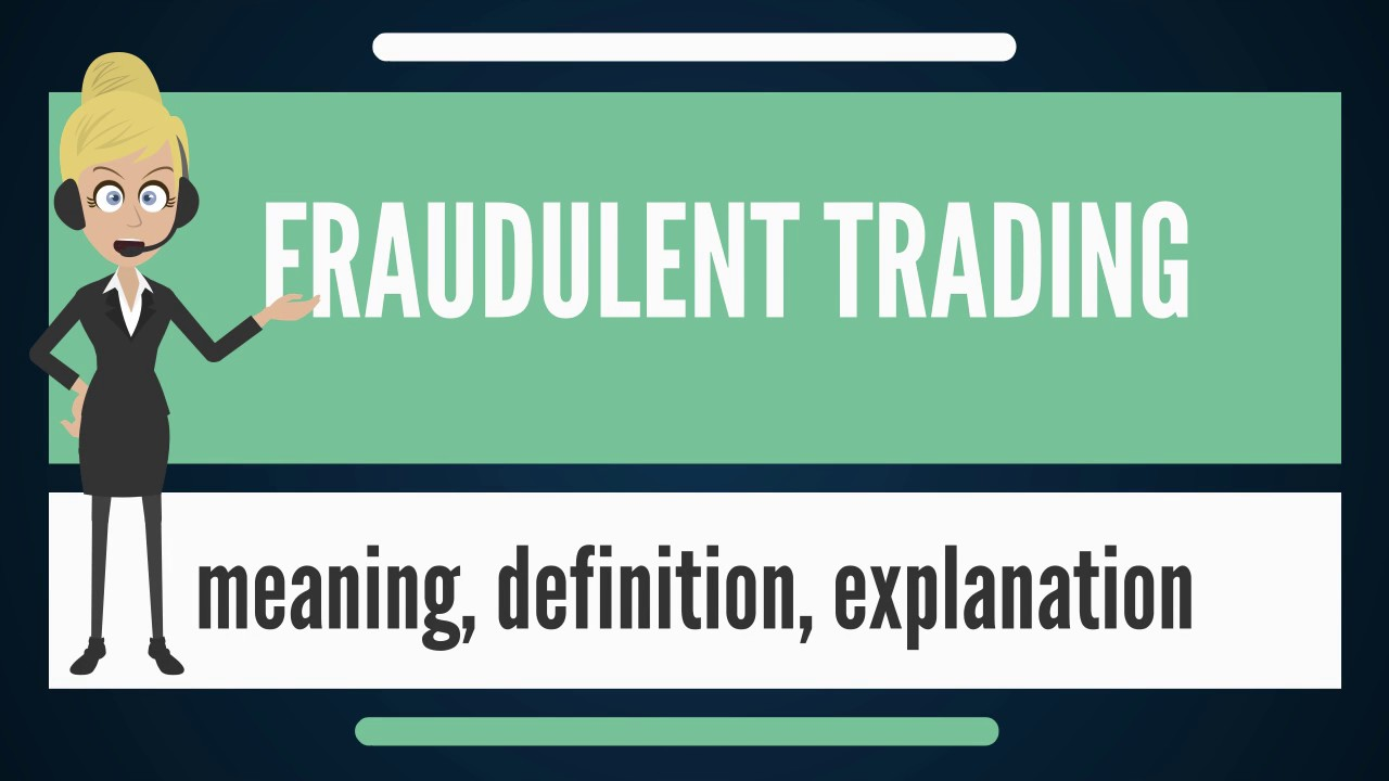 What Does FRAUDULENT TRADING Mean? FRAUDULENT TRADING Meaning