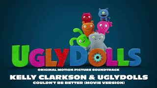 Kelly Clarkson & UglyDolls Cast - Couldn't Be Better (Movie Version) [Official Visualizer]