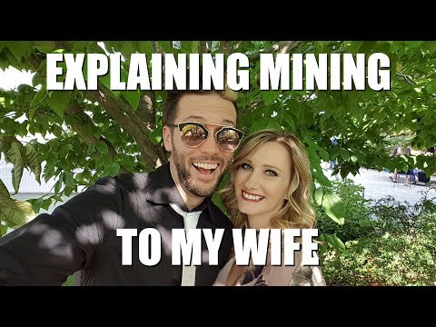 Explaining Bitcoin Mining To My Patient Wife