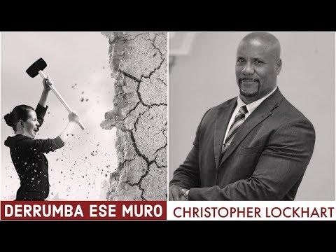 Tema 1 Derrumba Ese Muro. Pr. Christopher Lockhart. Sábado 9 Febrero, 2019